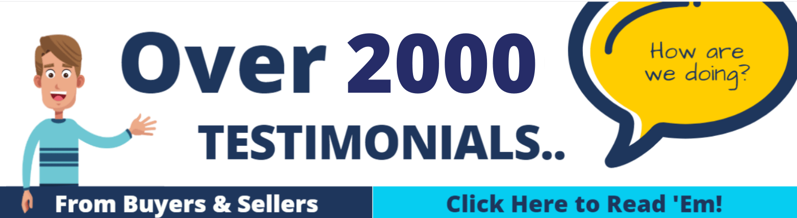 Over 1000 Testimonials from Buyers and Sellers